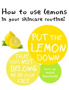 How to use lemons when taking care of your skin