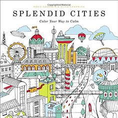 Splendid Cities: Color Your Way to Calm: Amazon.co.uk: Rosie Goodwin: 9780316265812: Books