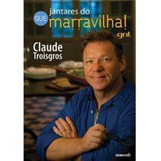 Livro - Jantares do Que Marravilha! - Claude Troisgros