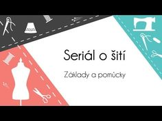 #1 Seriál o šití: Základy a pomůcky - YouTube Textiles, Diy Crafts To Sell, Techno, Sewing, Youtube, Blog, Things To Sell, Scrappy Quilts, Amigurumi
