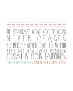 Beth Moore SSMT -January Lamentations is one of my favorite scriptures. A comforting promise of God! Lamentations 3 22 23, Great Is Your Faithfulness, Encouraging Bible Verses, Scripture Verses, Beth Moore, Memory Verse, Celebration Quotes, Gods Promises, Words Of Encouragement