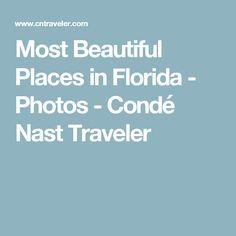 Most Beautiful Places in Florida - Photos - Condé Nast Traveler