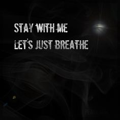Just Breathe - Pearl Jam. this song just means the world to me. My Joey plays this for me whenever I need calmed and reminded that everything is going to be okay....just breathe.
