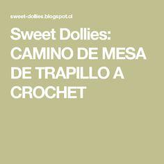 Sweet Dollies: CAMINO DE MESA DE TRAPILLO A CROCHET