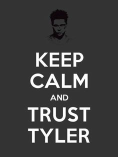 Keep Calm and Trust Shiva Shiva, Chuck Palahniuk, Fight Club Quotes, Fight Club 1999, Tyler Durden, Epic Movie, David Fincher, Movie Quotes, Film Quotes