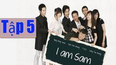 Tôi là sam [ I am Sam ]   tập 5 - thuyết minh   Phim hay han quoc - Full HD