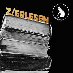 Gute Bücher sind z/erlesen!
