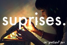Thought this pic was awesome cuz I love surprises. Then I saw the typo >:P