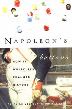 77 best genre list nature and science images on pinterest animal napoleons buttons 17 molecules that changed history penny le couteur jay burreson fandeluxe Image collections