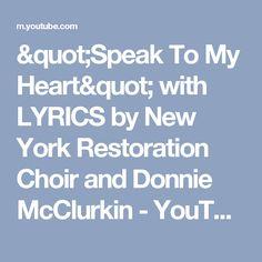 Open my eyes lyrics youtube hymn pinterest youtube songs speak to my heart with lyrics by new york restoration choir and donnie mcclurkin stopboris Images