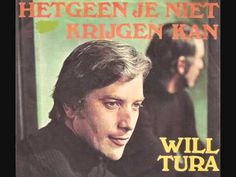 Hetgeen je niet krijgen kan // Will Tura..