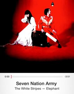 Seven Nation Army by The White Stripes