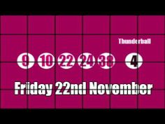 Here is the YouTube video showing players the Thunderball results for Friday 22nd November http://www.youtube.com/watch?v=Hpm0vKGU27Q