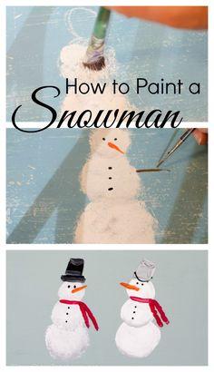 Learn How to Paint a Snowman, fun and easy tutorial @ FlowerPatchFarmhouse.com