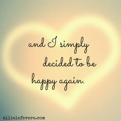 And I simply decided to be happy again. #happiness #affirmations #wisdom And that was how I overcome depression and panic attacks