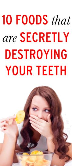 10 foods that are secretly ruining your teeth | #ambassador