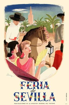 Feria de Sevilla :: Vintage Travel Poster - Spain.  http://www.costatropicalevents.com/en/costa-tropical-events/andalusia/cities/seville.html