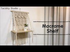 Macrame wall hanging shelf DIY 마크라메 선반 월행잉 by Tactility Studio Wall Hanging Shelves, Macrame Wall Hanging Patterns, Macrame Plant Hangers, Macrame Patterns, Bed Frame Design, Macrame Design, Macrame Knots, 28 Days, Macrame Projects