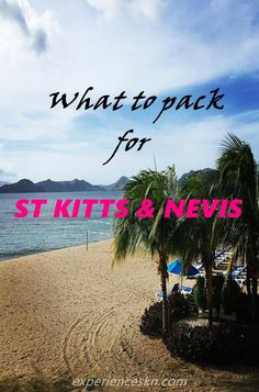 Planning to come to St. Kitts and Nevis? Here's what you should pack!  http://experienceskn.com/what-to-pack-for-my-st-kitts-and-nevis-trip/