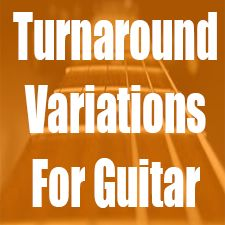 Turnaround Variations - 17 Exercises For Guitar
