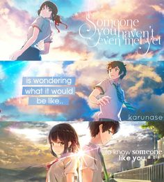 """you haven't even met yet is wondering what it'd be like to know someone like you."""" -Anime: Kimi No Na Wa -Edit by Karunase Source: karunase. Sad Anime Quotes, Manga Quotes, Sad Quotes, Best Quotes, Life Quotes, Kimi No Na Wa, Manga Anime, Your Name Anime, Anime Triste"""