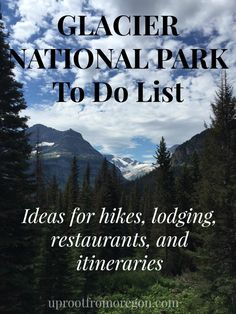 Glacier National Park To Do List - ideas for hikes, lodging, restaurants, and itineraries to guide you within the Montana park and beyond! | uprootfromoregon.com #travel #vacation