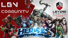Heroes of the Storm - LGV Community Games & Videos