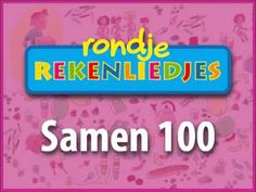 Samen 100 - Rondje Rekenliedjes Math Numbers, Fun Learning, Teaching, School, Kids, Alice, Classroom, Index Cards, Dyslexia