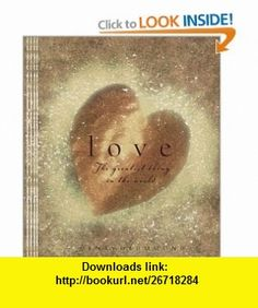 Love The Greatest Thing in the World (9781586607012) Barbour , Henry Drummond , ISBN-10: 1586607014  , ISBN-13: 978-1586607012 ,  , tutorials , pdf , ebook , torrent , downloads , rapidshare , filesonic , hotfile , megaupload , fileserve
