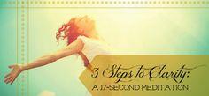 3 Steps to Clarity: A 17-Second Meditation | GaiamTV - My Yoga