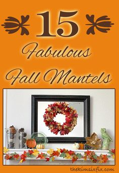 A round up of Fall/Autumn Mantels that AREN'T specifically celebrating Thanksgiving or Halloween
