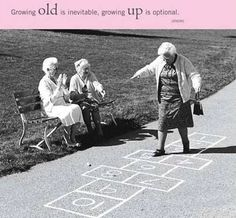 Growing Old Is Inevitable, Growing Up Is Optional - Funpicc (Hopscotch - I fell over, landed on Margie, killed my tooth and gave her a scar in her forehead. I Smile, Make Me Smile, Father Time, Hopscotch, Young At Heart, Jolie Photo, Aging Gracefully, Inevitable, Forever Young