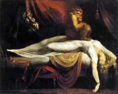 """Le Cauchemar"" de Johan Heinrich Fussli (1781) In this tableaux, a demonic figure is sitting on the belly of the sleeping woman, while a horse's head appears, as decapitated in the background. Creatures lurking embody the latent threat of sleep, when the urges and unconscious fears are no longer under control. Long before Freud!"