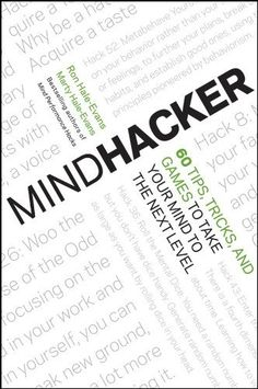 Mindhacker: 60 Tips, Tricks, and Games to Take Your Mind to the Next Level by Ron Hale-Evans, http://www.amazon.com/dp/B005LGUMKQ/ref=cm_sw_r_pi_dp_6vrZqb12AMD5R