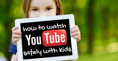 how to watch youtube videos safely with kids- no ads, no comments, no suggested videos