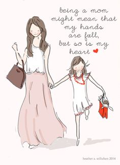 being a mom. - Rose Hill Designs: Heather Stillufsen ♥ ℳ ♥ Mother Daughter Quotes, I Love My Daughter, My Beautiful Daughter, Mother Mother, Gorgeous Girl, Two Daughters, Mother Quotes, My Little Girl, My Baby Girl