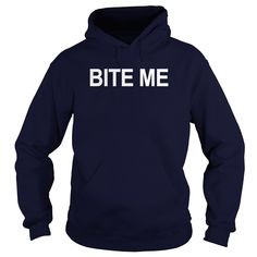Bite Me T-Shirt #gift #ideas #Popular #Everything #Videos #Shop #Animals #pets #Architecture #Art #Cars #motorcycles #Celebrities #DIY #crafts #Design #Education #Entertainment #Food #drink #Gardening #Geek #Hair #beauty #Health #fitness #History #Holidays #events #Home decor #Humor #Illustrations #posters #Kids #parenting #Men #Outdoors #Photography #Products #Quotes #Science #nature #Sports #Tattoos #Technology #Travel #Weddings #Women