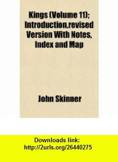 Kings (Volume 11); Introduction,revised Version With Notes, Index and Map (9781152989245) John Skinner , ISBN-10: 1152989243  , ISBN-13: 978-1152989245 ,  , tutorials , pdf , ebook , torrent , downloads , rapidshare , filesonic , hotfile , megaupload , fileserve
