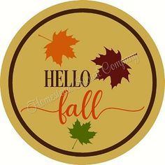 Hello Fall Doorhanger Door hanger -Reusable Mylar Stencil, Fall Sign Stencils Fall Words, Stencils For Wood Signs, Fall Signs, Hello Autumn, Fall Harvest, Door Hangers, Primitive, Crafts, Design