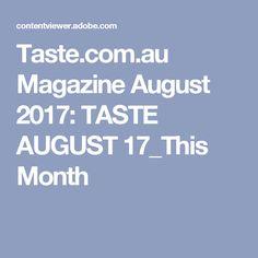 Taste.com.au Magazine August 2017: TASTE AUGUST 17_This Month