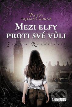Martinus.sk > Knihy: Mezi elfy proti své vůli (Sandra Regnier)