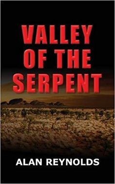 #thriller #crime #books Valley of the Serpent by Alan Reynolds. Young Geologist, Harry Bentham is head-hunted by an unscrupulous mining firm who will stop at nothing to get what they want. Events gradually unfold which lead Harry to question the ethics of the company for whom he is working and their methods in obtaining mining licenses. His actions put him and those around him in grave danger as the consequences of those actions descend rapidly into a question of survival.