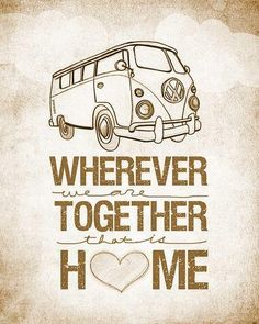 Vw Bus Wherever We Are Together Home Series Beautifully Textured Cotton Canvas Art Print Order As An Or Size - Van Life Volkswagen Transporter, Transporteur Volkswagen, Vw T3 Westfalia, Vw T1, Honda Shadow, Vw Caddy Mk1, Combi Ww, Vw Caravan, Vw Camping