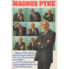 "Magnus Pyke was in a science programme called  ""Don't Ask Me"" (I remember that he used to use his hands a lot when talking ten to the dozen, lol)"