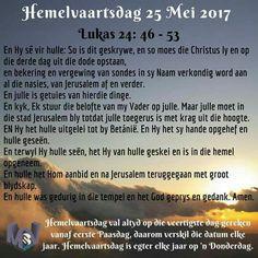 Hemelvaartdag Afrikaans, Christianity, Bible, Words, Birthdays, Easter, Biblia, Anniversaries, Easter Activities