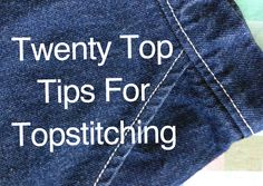I promised to write this post AGES ago, and here it finally is - my top tips for topstitching, gained through many hours of frustration, swearing, and unpicking tangled threads from my Bernina. The...