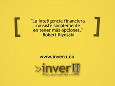 """""""La inteligencia financiera consiste simplemente en tener más opciones."""" Robert Kiyosaki"""