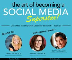 Want to become a social media SUPERSTAR? Join me with Peg Fitzpatrick and Guy Kawasaki for this LIVE event on 12/5.