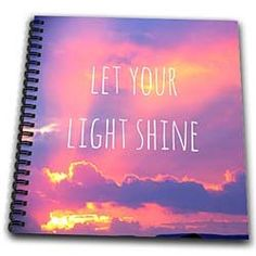 Amazon.com: InspirationzStore Inspirational Quotes - Let your light shine - motivational inspiring sayings - motivating words sunrise sunset photography - Drawing Book - Drawing Book 8 x 8 inch: Arts, Crafts & Sewing Motivational Quotes, Inspirational Quotes, Inspiring Sayings, Book Drawing, Let Your Light Shine, Sunset Photography, Optimism, Photo Book, Sewing Crafts