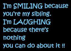 Gotta Love My Siblings